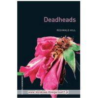 Książki do nauki języka, Deadheads. The Oxford Bookworms Library Stage 6 (2500 Headwords) (opr. miękka)