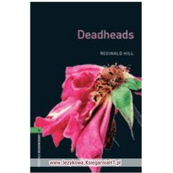 Deadheads. The Oxford Bookworms Library Stage 6 (2500 Headwords) (opr. miękka)