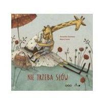 Książki dla dzieci, Nie trzeba słów - Wysyłka od 4,99 - porównuj ceny z wysyłką (opr. twarda)