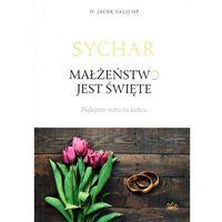 Książki religijne, Sychar. Małżeństwo jest święte (opr. broszurowa)
