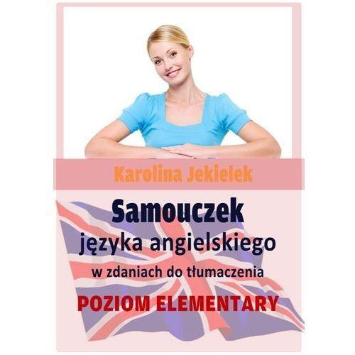 E-booki, Samouczek języka angielskiego w zdaniach do tłumaczenia - Karolina Jekielek