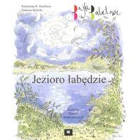 Książki dla dzieci, Jezioro łabędzie - Praca zbiorowa (opr. twarda)