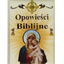 Opowieści biblijne - Jeśli zamówisz do 14:00, wyślemy tego samego dnia. Darmowa dostawa, już od 99,99 zł.