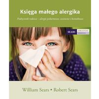 Hobby i poradniki, Księga małego alergika - Sears William, Sears Robert (opr. miękka)