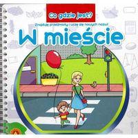 Książki dla dzieci, Co gdzie jest W mieście (opr. kartonowa)