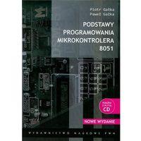 Informatyka, Podstawy programowania mikrokontrolera 8051 Książka z płytą CD (opr. miękka)