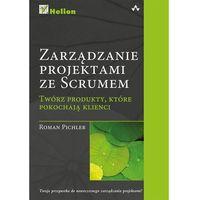 Biblioteka biznesu, Zarządzanie projektami ze Scrum. Twórz produkty, które pokochają klienci (opr. miękka)