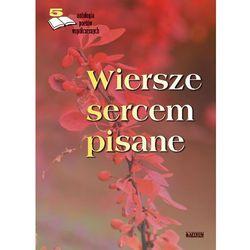 ANTOLOGIA POETÓW WSPÓŁCZESNYCH WIERSZE SERCEM PISANE TOM 5 - Opracowanie zbiorowe (opr. broszurowa)