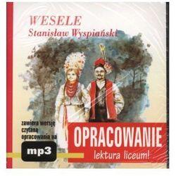Wesele. Stanisław Wyspiański. Opracowanie - lektura liceum! (+CD-mp3) (opr. broszurowa)