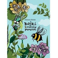 Literatura młodzieżowa, Bajki z natury prawdziwe - Elżbieta Bielak - książka (opr. broszurowa)