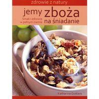 Książki kulinarne i przepisy, Jemy zboża na śniadanie (opr. miękka)