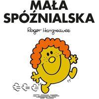 Książki dla dzieci, Mała Spóźnialska - Praca zbiorowa (opr. miękka)