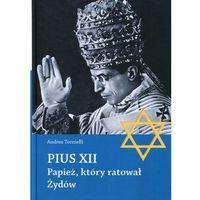 Biografie i wspomnienia, Pius XII Papież, który ratował Żydów (opr. twarda)
