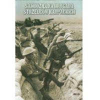 Historia, Samodzielna Brygada Strzelców Karpackich - Praca zbiorowa (opr. miękka)