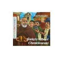 Książki dla dzieci, Święty Albert Chmielowski - Ewa Stadtmuller - Dla Ciebie 5% taniej - skorzystaj z kuponu ij5o836q (opr. broszurowa)