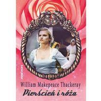 Książki dla dzieci, Pierścień i róża - William Makepeace Thackeray (opr. miękka)