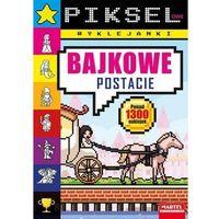 Książki dla dzieci, Pikselowe wyklejanki. bajkowe postacie (opr. miękka)