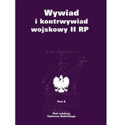 Wywiad i kontrwywiad wojskowy II RP - tom X - Tadeusz Dubicki (opr. broszurowa)