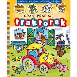 Gdzie pracuje... Traktorek - Praca zbiorowa