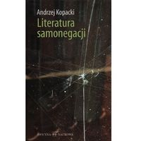 Literaturoznawstwo, Literatura samonegacji. Postawy narracyjne w prozie niemieckojęzycznej przełomu XX i XXI wieku (opr. twarda)