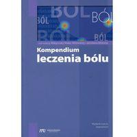 Książki medyczne, Kompendium leczenia bólu (opr. miękka)
