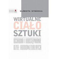 E-booki, Wirtualne ciało sztuki - Elżbieta Wysocka