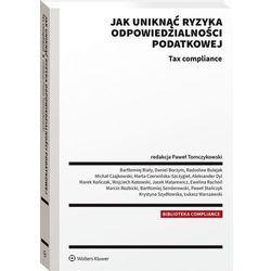 Jak uniknąć ryzyka odpowiedzialności podatkowej. tax compliance (opr. twarda)