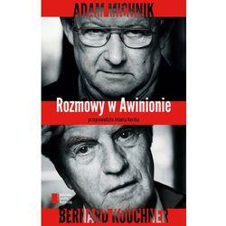 ROZMOWY W AWINIONIE ADAM MICHNIK BERNARD KOUCHNER (opr. miękka)