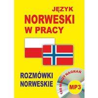 Książki do nauki języka, Język norweski w pracy. Rozmówki norweskie + CD (180 minut nagrań mp3) (opr. kartonowa)