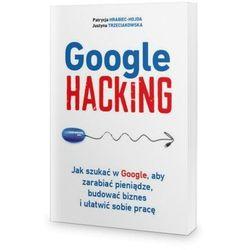 Google Hacking - Patrycja Hrabiec-Hojda, Justyna Trzeciakowska