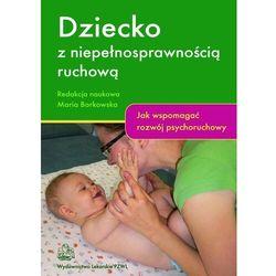 Dziecko z niepełnosprawnością ruchową - Maria Borkowska - ebook