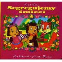 Książki dla dzieci, Segregujemy śmieci 2 Lis Maciek i planeta Ziemia (opr. twarda)