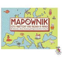 Książki dla dzieci, Mapownik - Mizielińska Aleksandra, Mizieliński Daniel (opr. miękka)