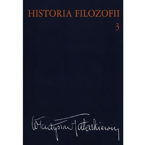 Filozofia, Historia filozofii Tom 3. Filozofia XIX wieku i współczesna (opr. miękka)