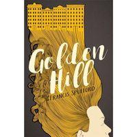 Poezja, Golden Hill - Francis Spufford (opr. twarda)