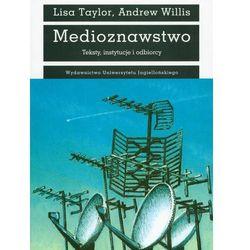 Medioznawstwo Teksty, instytucje i odbiorcy - Taylor Lisa, Willis Andrew (opr. miękka) WYPRZEDAŻ - Publikacje wydane przed 2011 rokiem z atrakcyjnymi RABATAMI 30-50%! Środki w stanie idealnym!