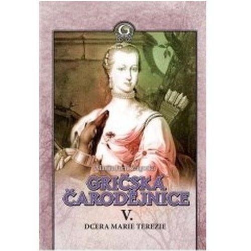 Pozostałe książki, Gričská čarodějnice V. Dcera Marie Terezie Marija Juric-Zagorka