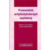 Książki medyczne, Przewodnik antybiotykoterapii szpitalnej - (opr. miękka)