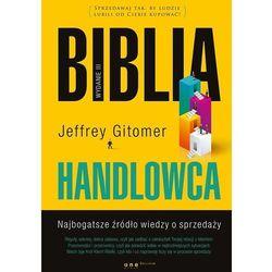 Biblia handlowca Najbogatsze źródło wiedzy o sprzedaży w3 - Jeffrey Gitomer (opr. twarda)
