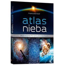 Atlas nieba Przewodnik po gwiazdozbiorach - Przemysław Rudź (opr. miękka)