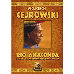 Rio Anaconda - Wojciech Cejrowski (opr. twarda)