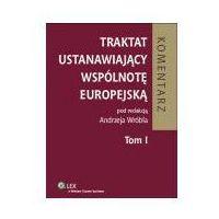 Książki prawnicze i akty prawne, Traktat ustanawiający Wspólnotę Europejską tom 1 Komentarz (opr. twarda)