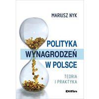 Biblioteka biznesu, Polityka wynagrodzeń w Polsce - Mariusz Nyk (opr. miękka)