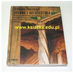 DREWNO I ARCHITEKTURA. Dzieje budownictwa drewnianego w Polsce (opr. twarda)
