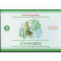 Książki dla dzieci, Zwierzęta parków krajobrazowych Lubelszczyzny (opr. miękka)