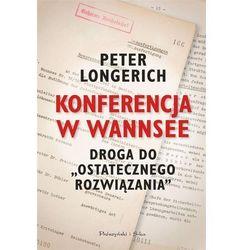 Konferencja w Wannsee Droga do ostatecznego rozwiązania (opr. twarda)