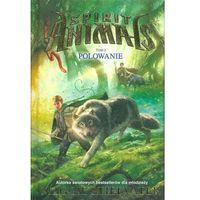 Książki dla dzieci, Spirit Animals Polowanie (opr. twarda)