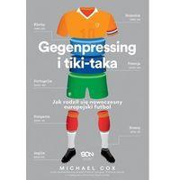 Książki sportowe, Gegenpressing i tiki-taka. Jak rodził się nowoczesny europejski futbol - Cox Michael - książka (opr. broszurowa)