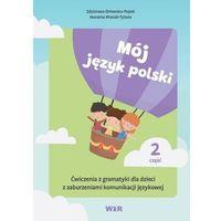 Książki dla dzieci, Mój język polski. ćwiczenia z gramatyki... cz.2 (opr. broszurowa)