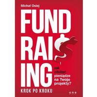 Biblioteka biznesu, Fundraising krok po kroku. Jak zdobyć pieniądze na Twoje projekty? (opr. miękka)